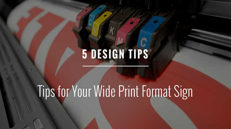 Tips for your Wide Print Format Sign